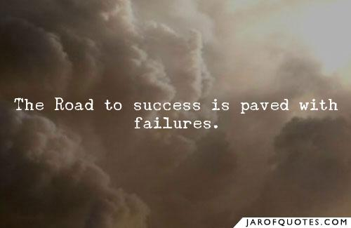 The Road to Success if Paved with failures